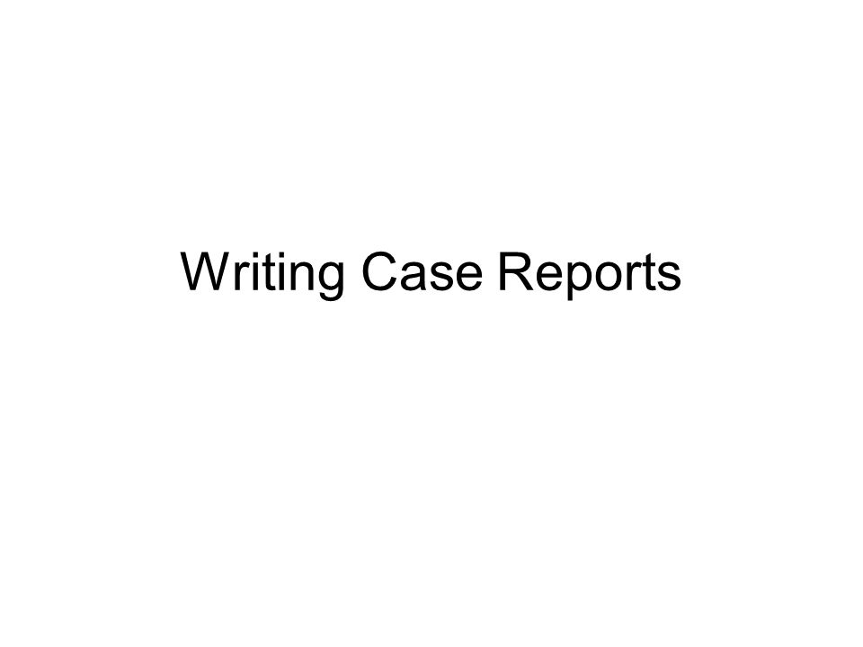 Writing Case Reports