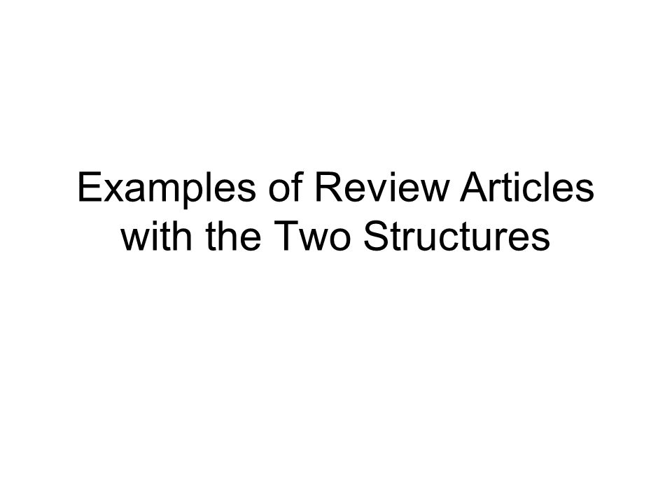 Examples of Review Articles with the Two Structures