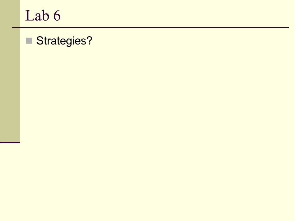 Lab 6 Strategies