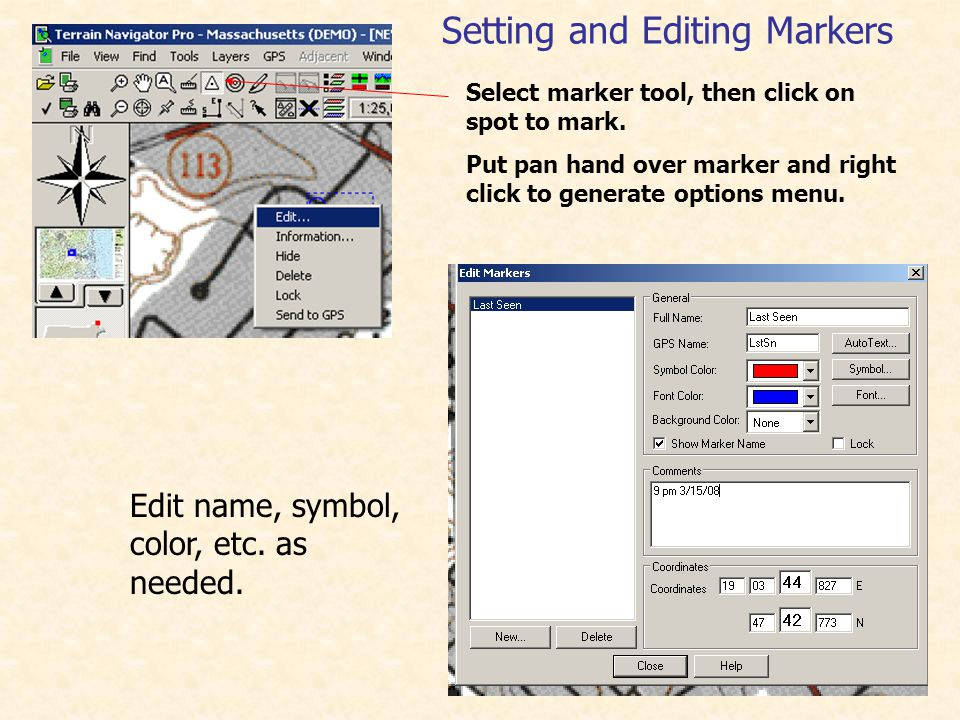 Setting and Editing Markers Select marker tool, then click on spot to mark.