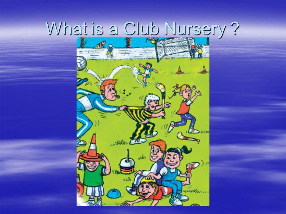 What is a Club Nursery
