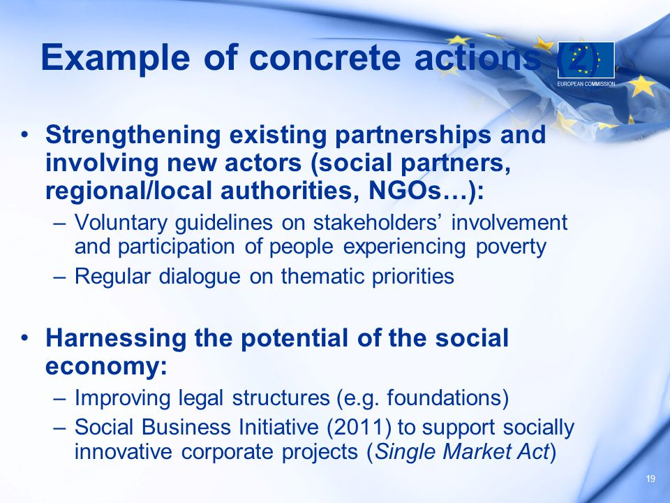 19 Example of concrete actions (2) Strengthening existing partnerships and involving new actors (social partners, regional/local authorities, NGOs…):