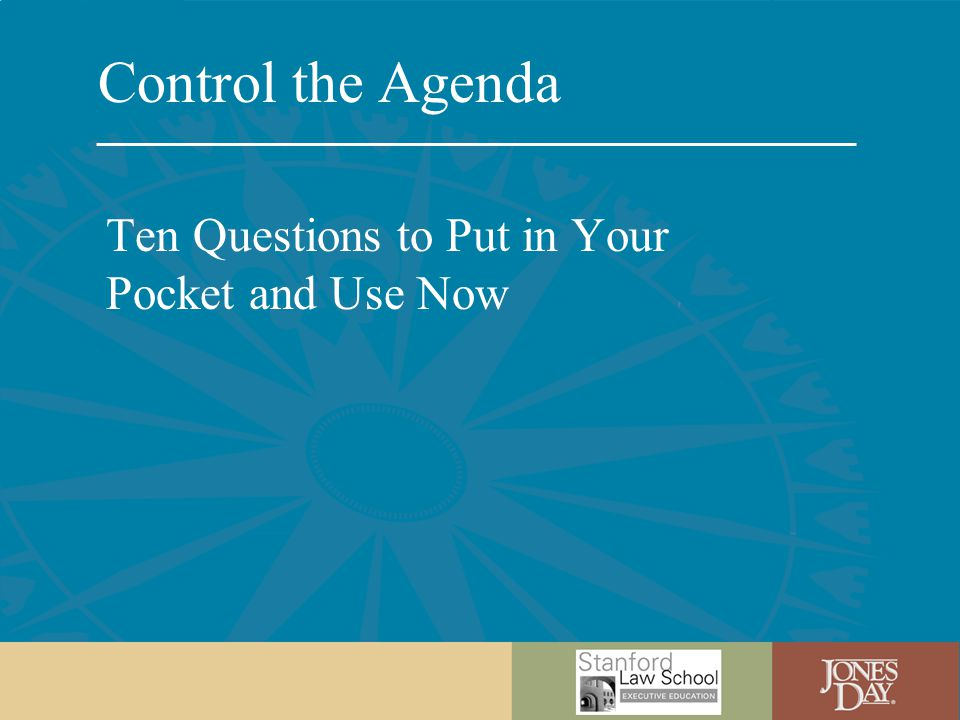 Control the Agenda Ten Questions to Put in Your Pocket and Use Now