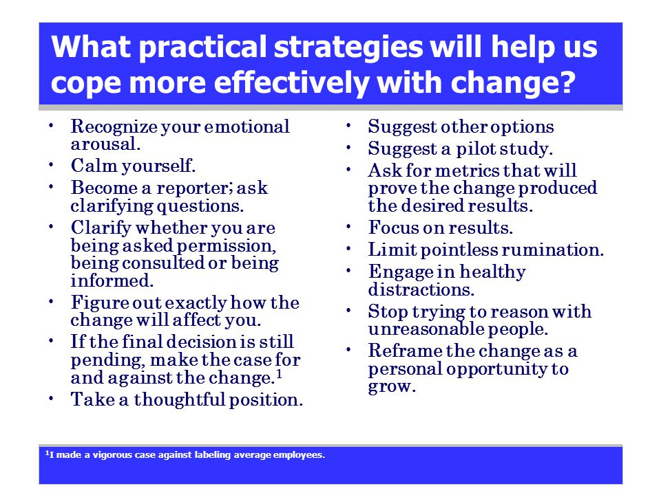 What practical strategies will help us cope more effectively with change.