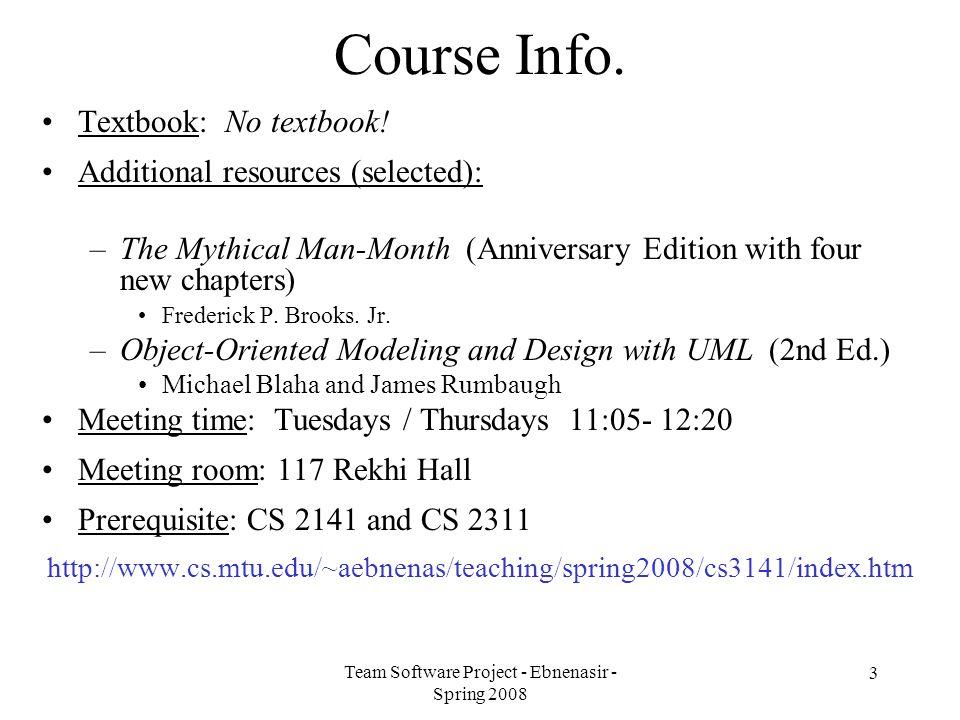 Team Software Project - Ebnenasir - Spring 2008 3 Course Info.