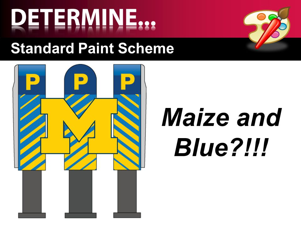 Standard Paint Scheme Maize and Blue?!!!