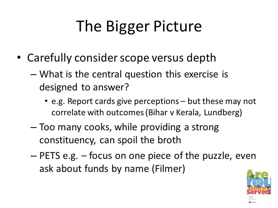 The Bigger Picture Carefully consider scope versus depth – What is the central question this exercise is designed to answer.