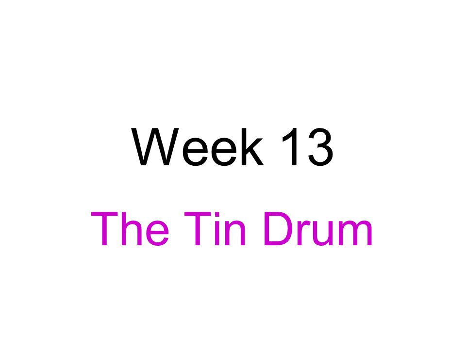Week 13 The Tin Drum