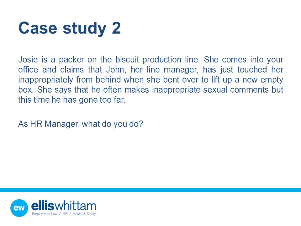 Case study 2 Josie is a packer on the biscuit production line.