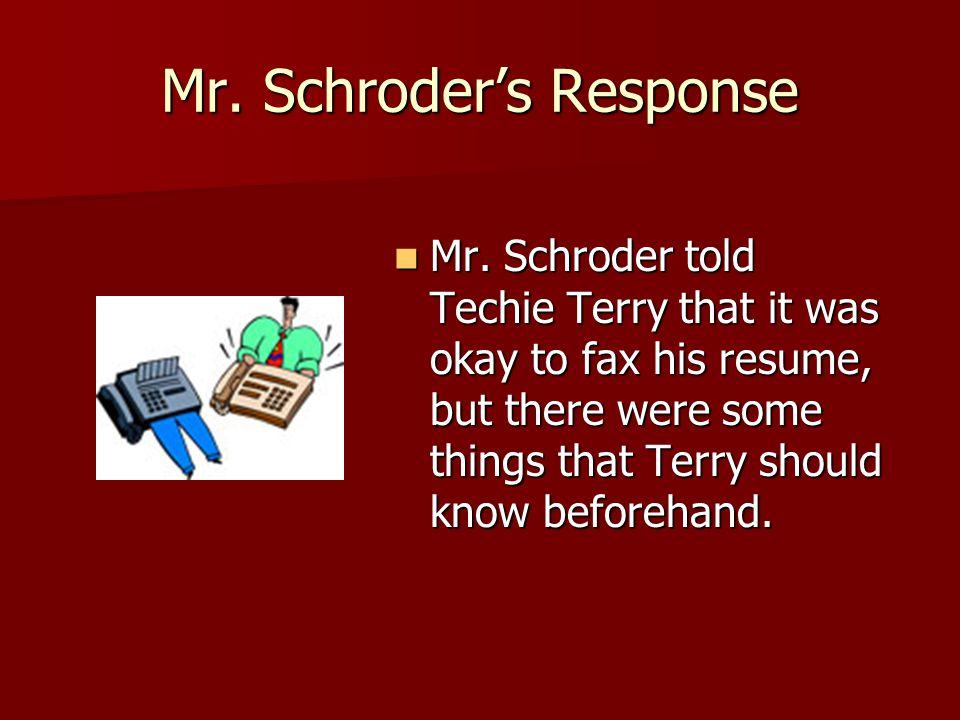 Mr. Schroder's Response Mr.