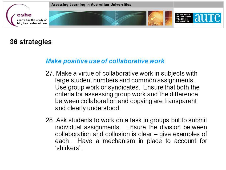 36 strategies Make positive use of collaborative work 27.
