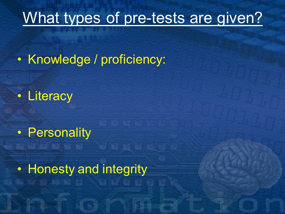 What types of pre-tests are given.
