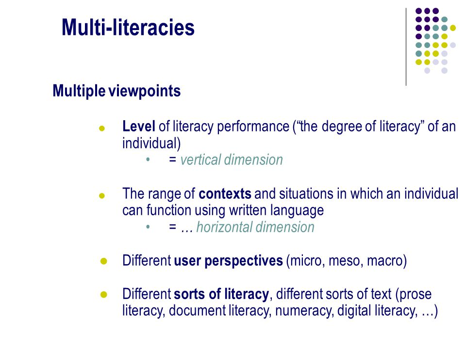 Multi-literacies Multiple viewpoints .