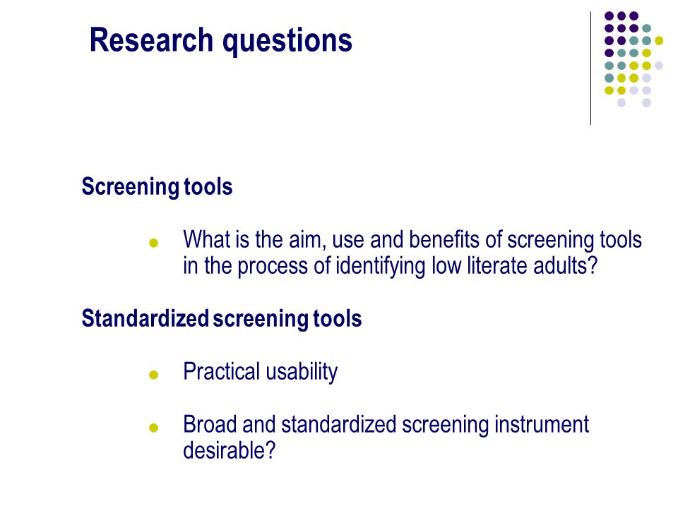Screening tools !What is the aim, use and benefits of screening tools in the process of identifying low literate adults.