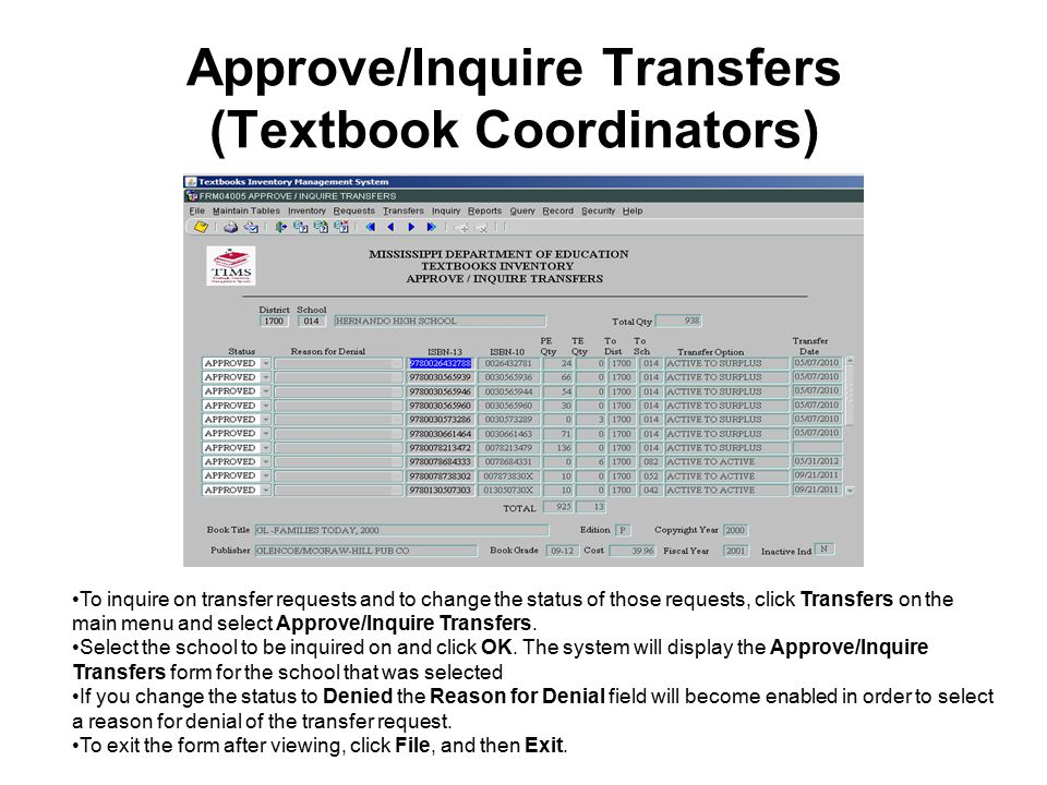 Approve/Inquire Transfers (Textbook Coordinators) To inquire on transfer requests and to change the status of those requests, click Transfers on the main menu and select Approve/Inquire Transfers.