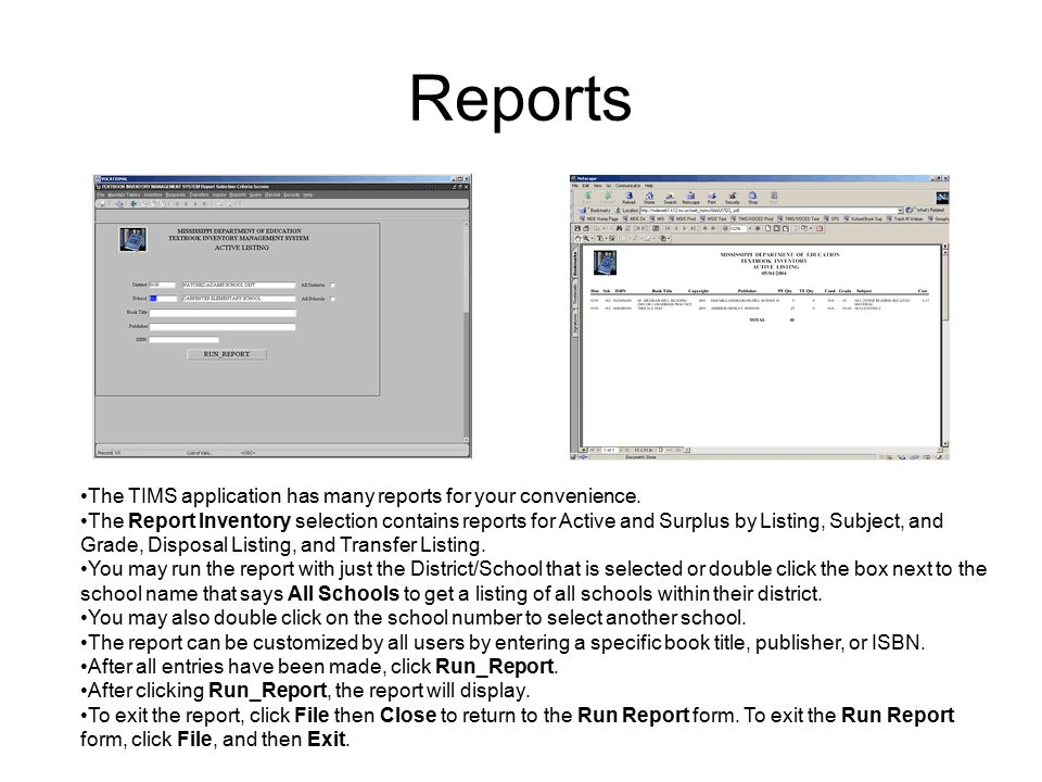 Reports The TIMS application has many reports for your convenience.