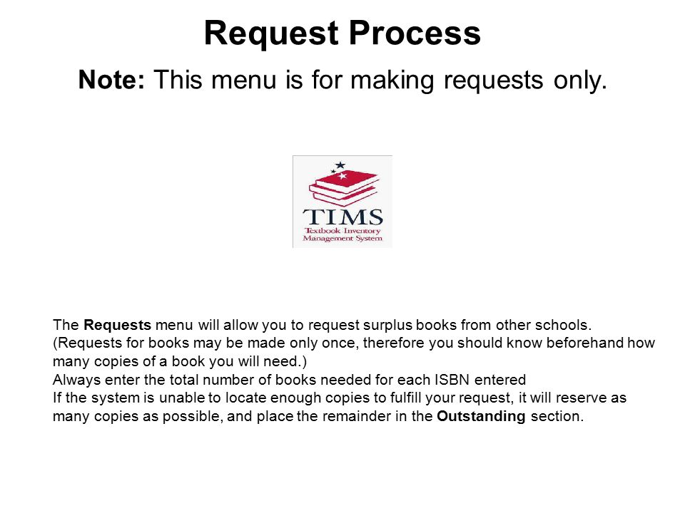 Request Process Note: This menu is for making requests only.