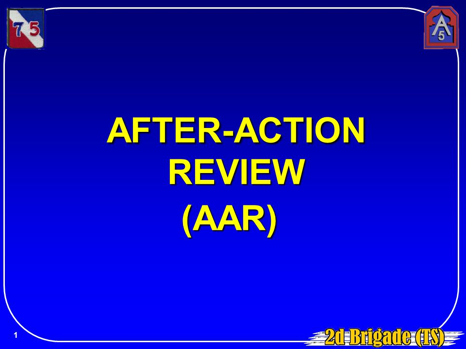 AFTER-ACTION REVIEW (AAR) 1