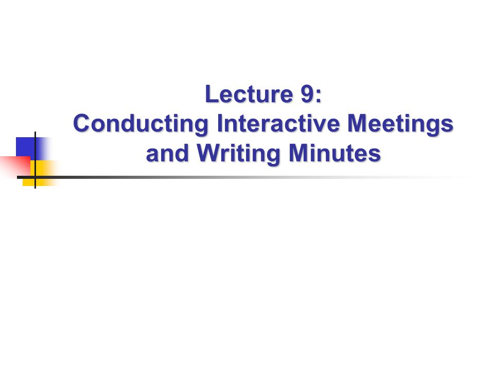 2 Conducting Interactive Meetings and Writing Minutes I.