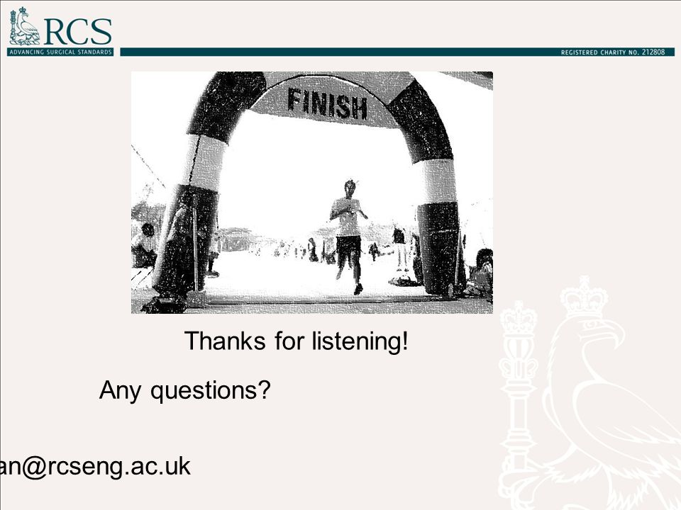 Thanks for listening! tmacmillan@rcseng.ac.uk Any questions?