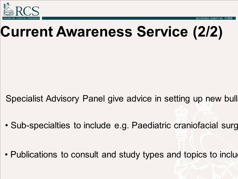 Current Awareness Service (2/2) Specialist Advisory Panel give advice in setting up new bulletins.