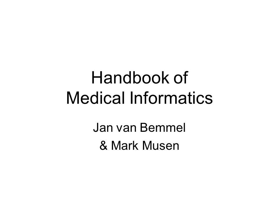 Handbook of Medical Informatics Jan van Bemmel & Mark Musen
