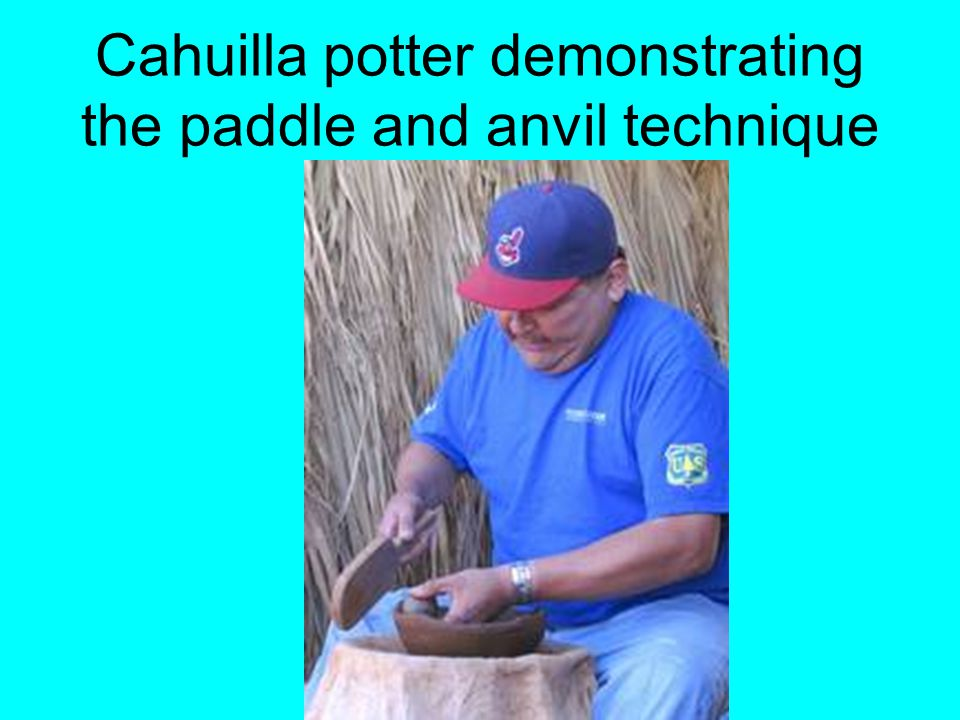 Cahuilla potter demonstrating the paddle and anvil technique