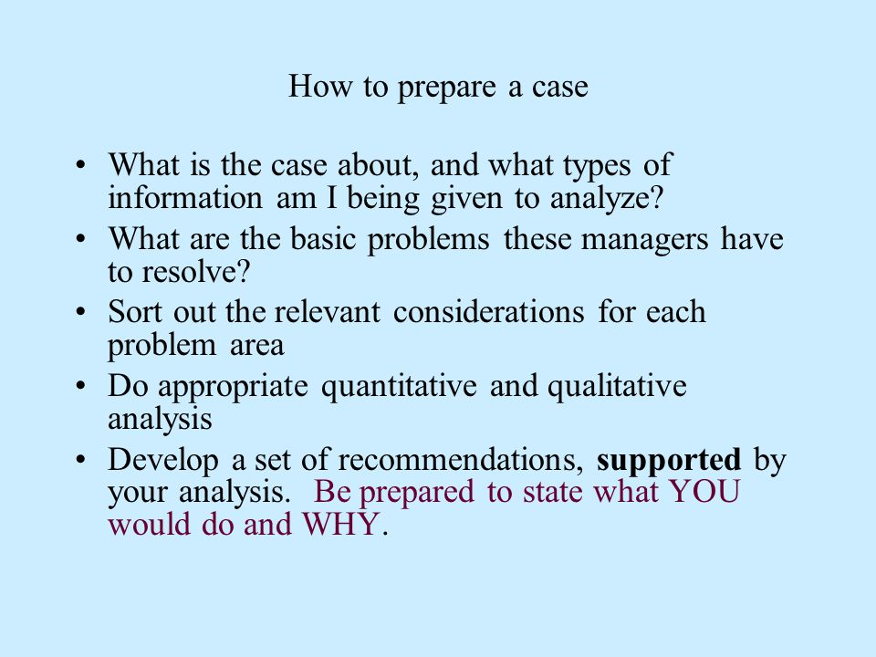 How to prepare a case What is the case about, and what types of information am I being given to analyze.