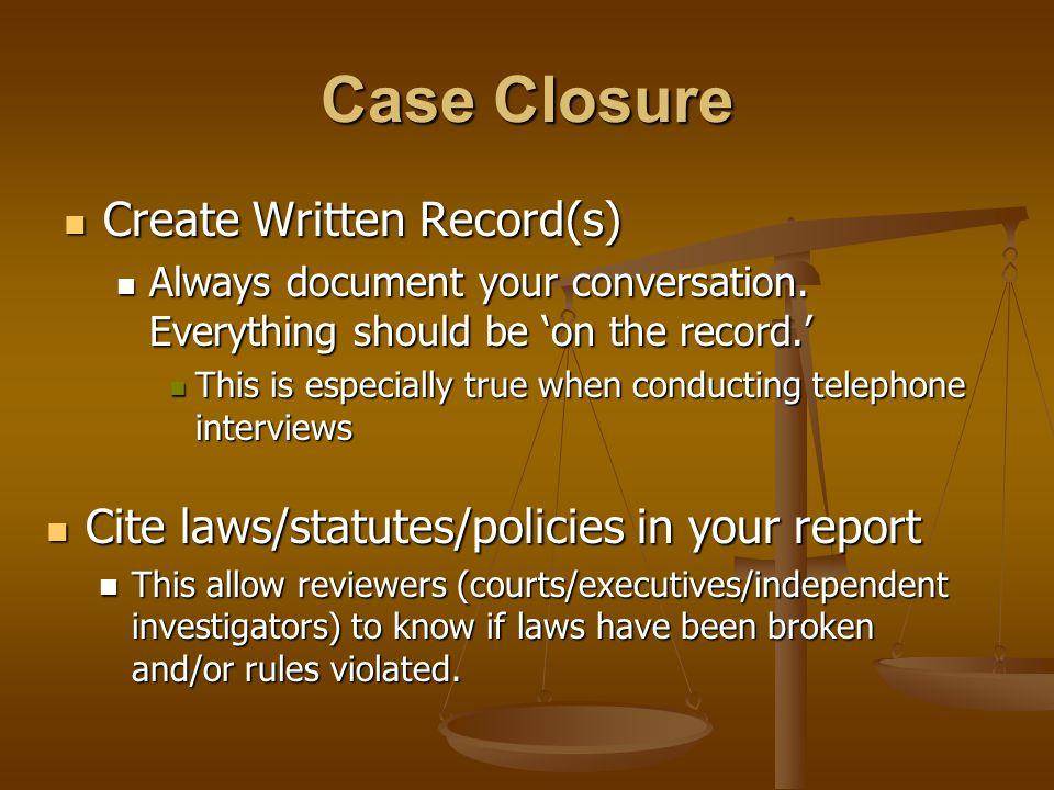 Create Written Record(s) Create Written Record(s) Always document your conversation.