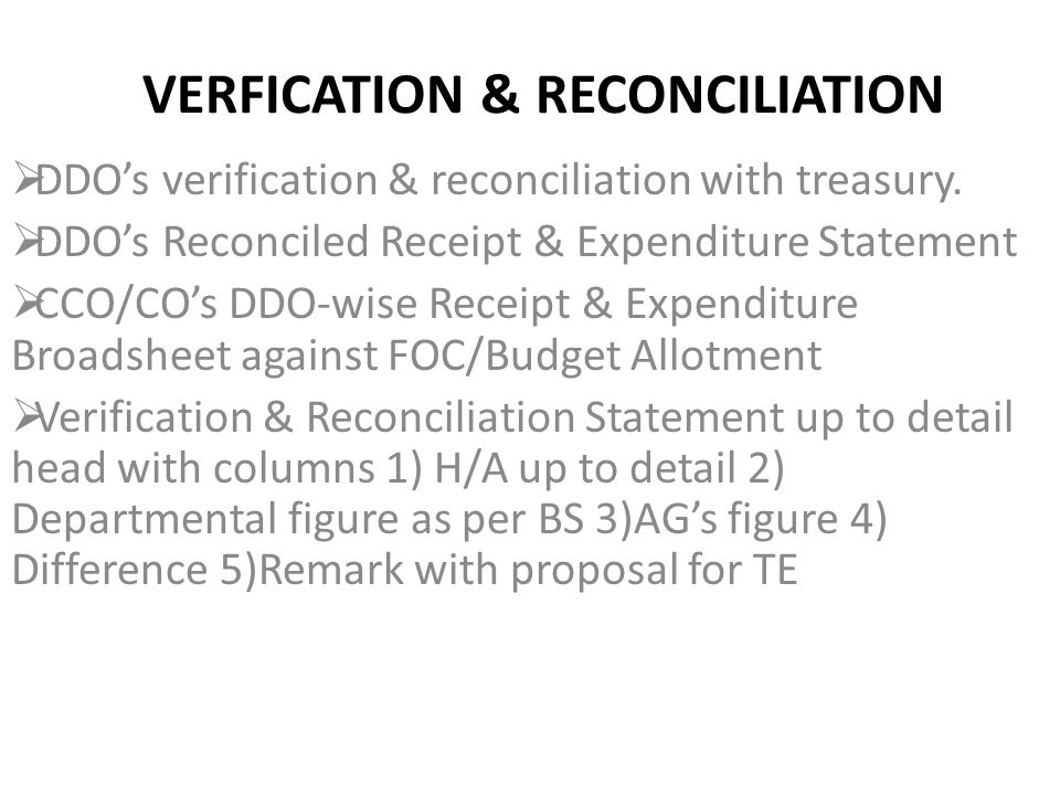 VERFICATION & RECONCILIATION  DDO's verification & reconciliation with treasury.