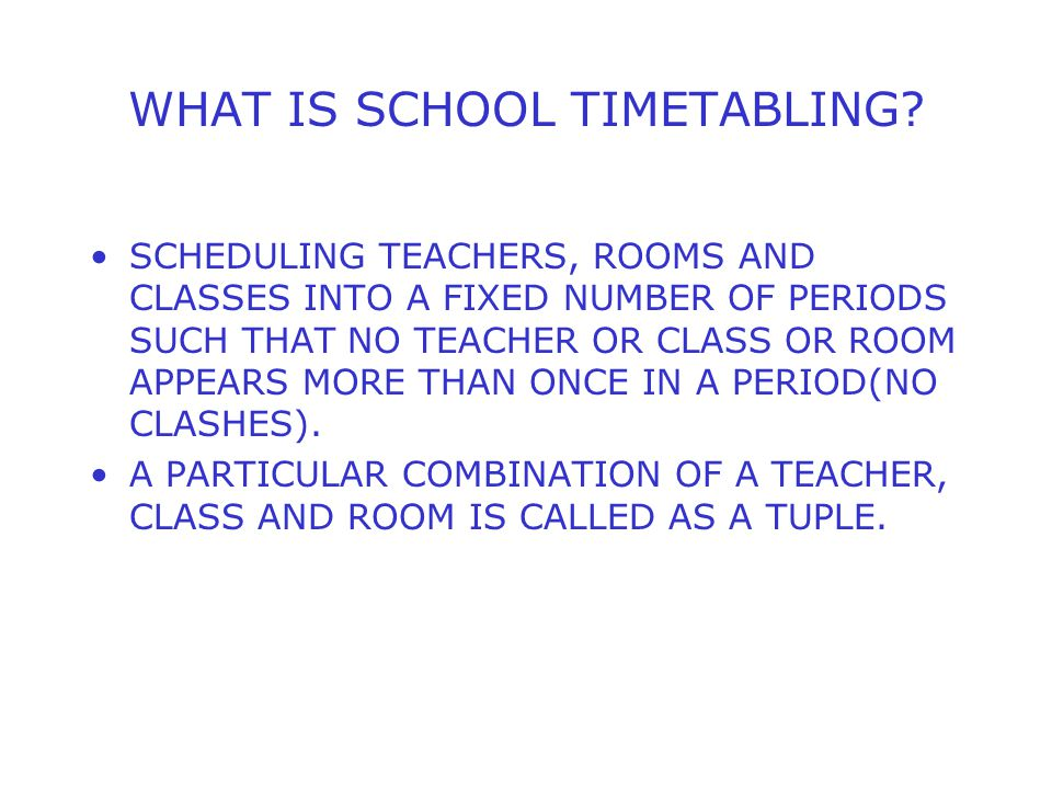 WHAT IS SCHOOL TIMETABLING.