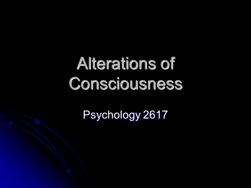 Alterations of Consciousness Psychology 2617