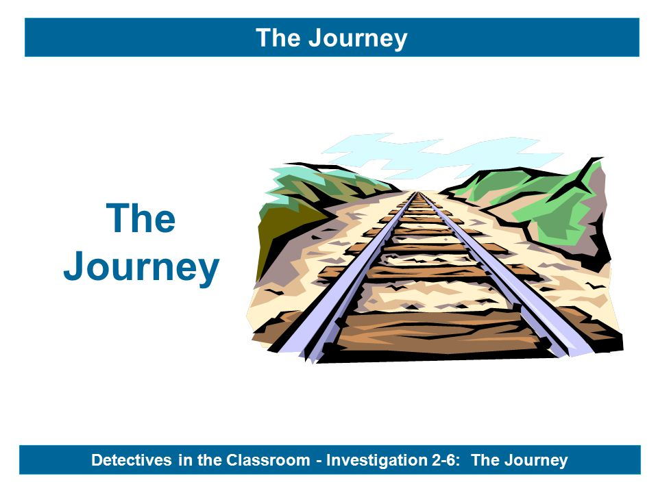 The Journey Detectives in the Classroom - Investigation 2-6: The Journey