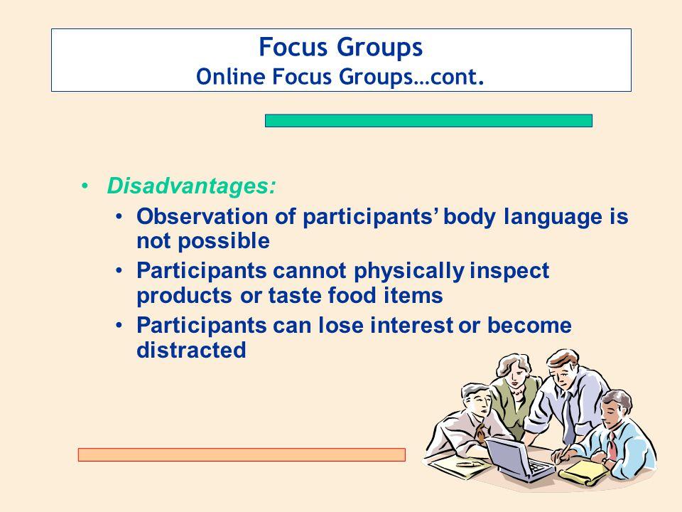 Focus Groups Online Focus Groups…cont.