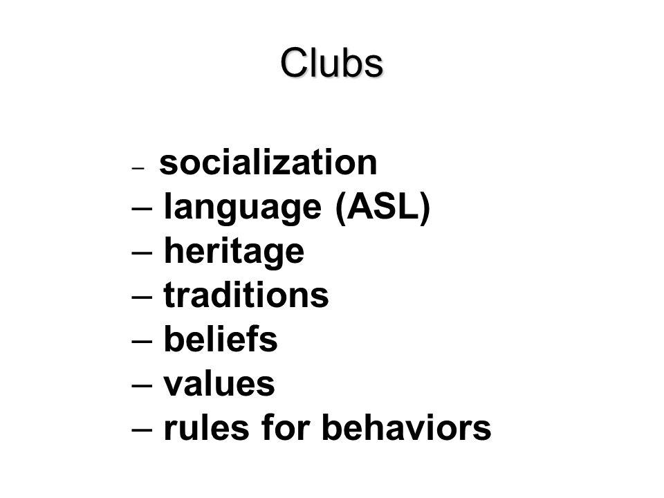 Language – ASL – heritage – traditions – communication – socialization