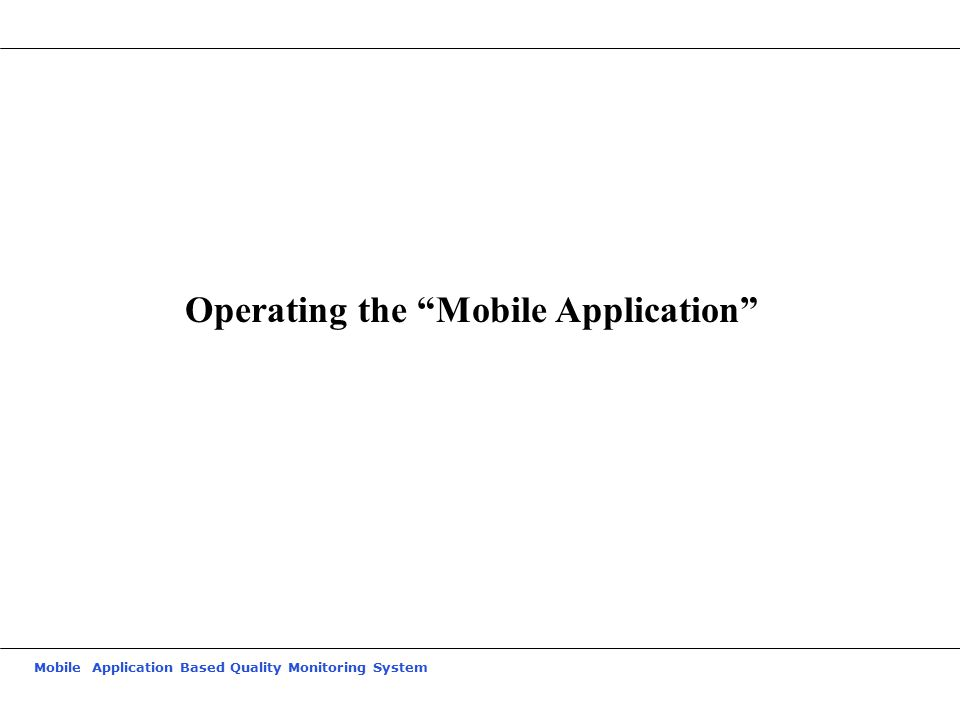 Mobile Application Based Quality Monitoring System Operating the Mobile Application
