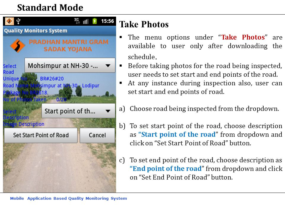 Mobile Application Based Quality Monitoring System Standard Mode Take Photos  The menu options under Take Photos are available to user only after downloading the schedule.