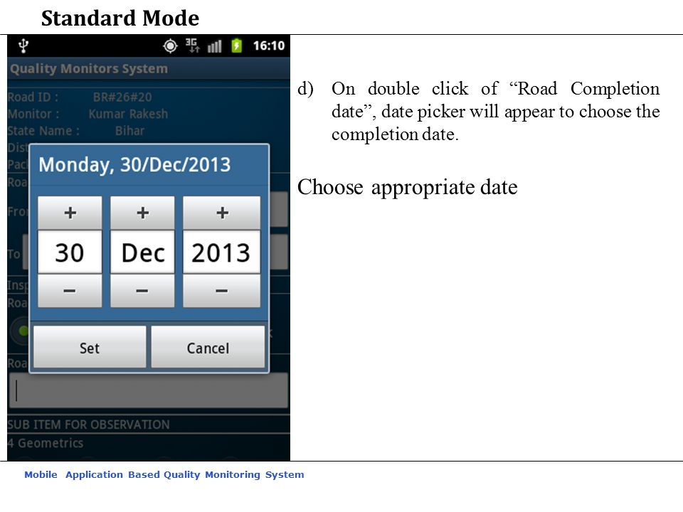 """Mobile Application Based Quality Monitoring System Standard Mode d)On double click of """"Road Completion date"""", date picker will appear to choose the co"""
