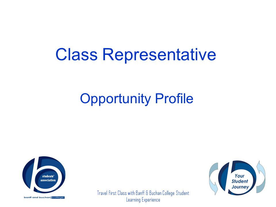 Travel First Class with Banff & Buchan College Student Learning Experience Class Representative Opportunity Profile