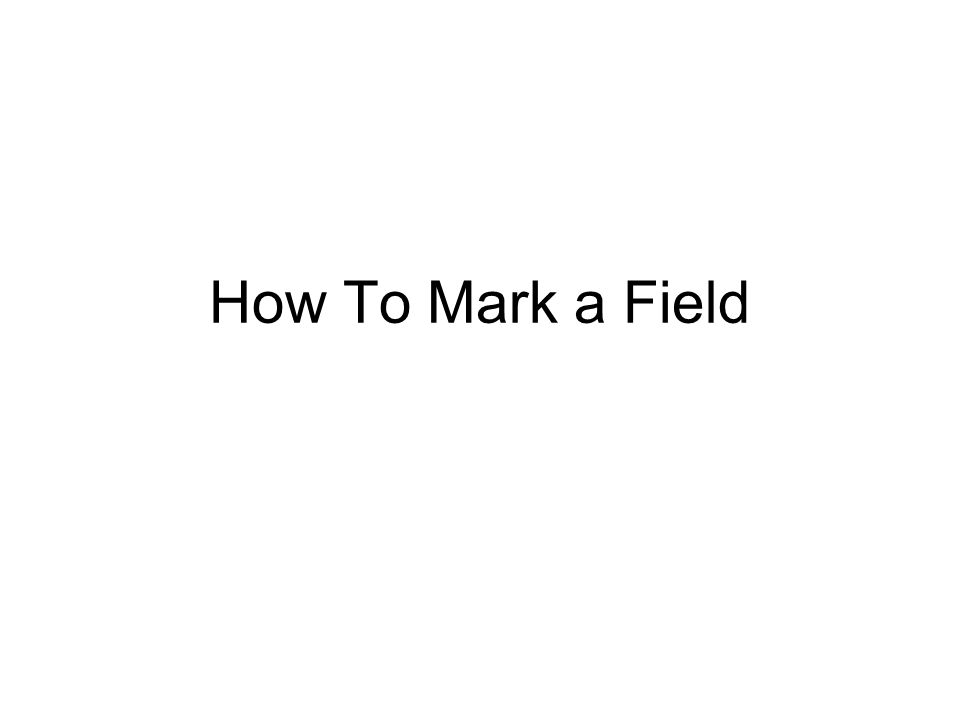 How To Mark a Field