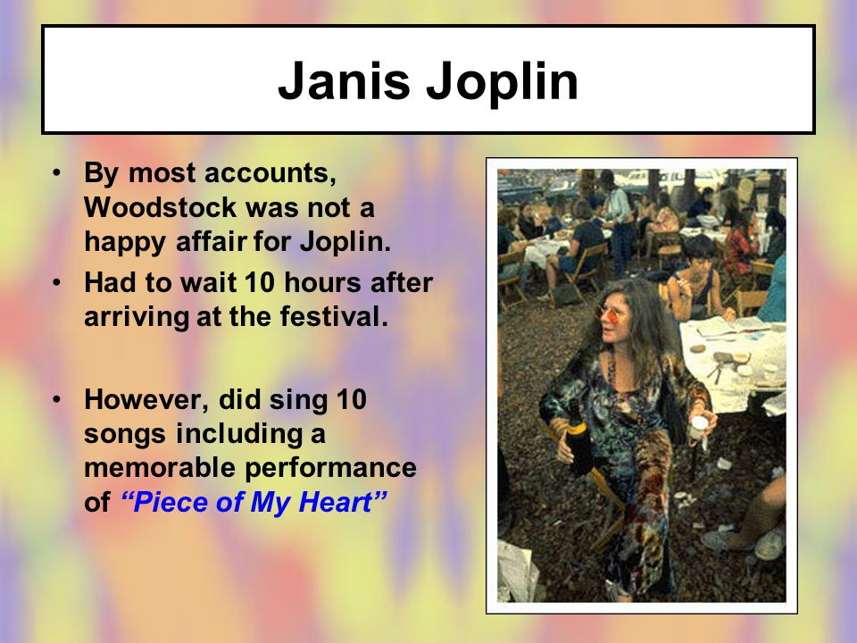 By most accounts, Woodstock was not a happy affair for Joplin.