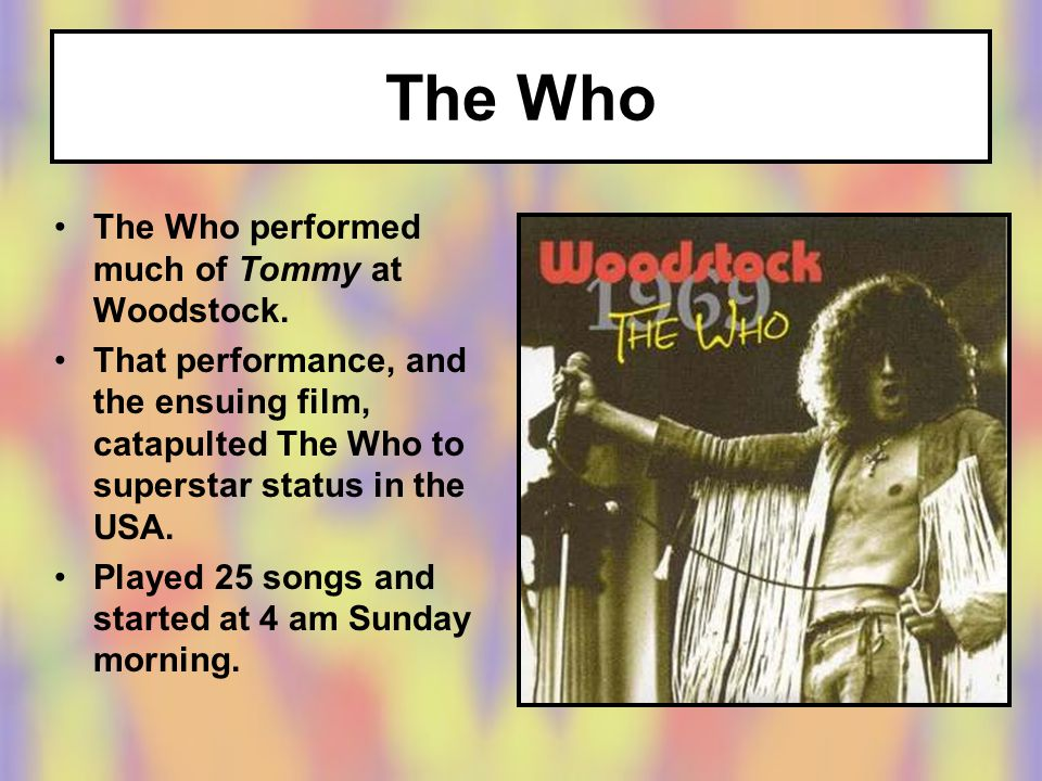 The Who performed much of Tommy at Woodstock.