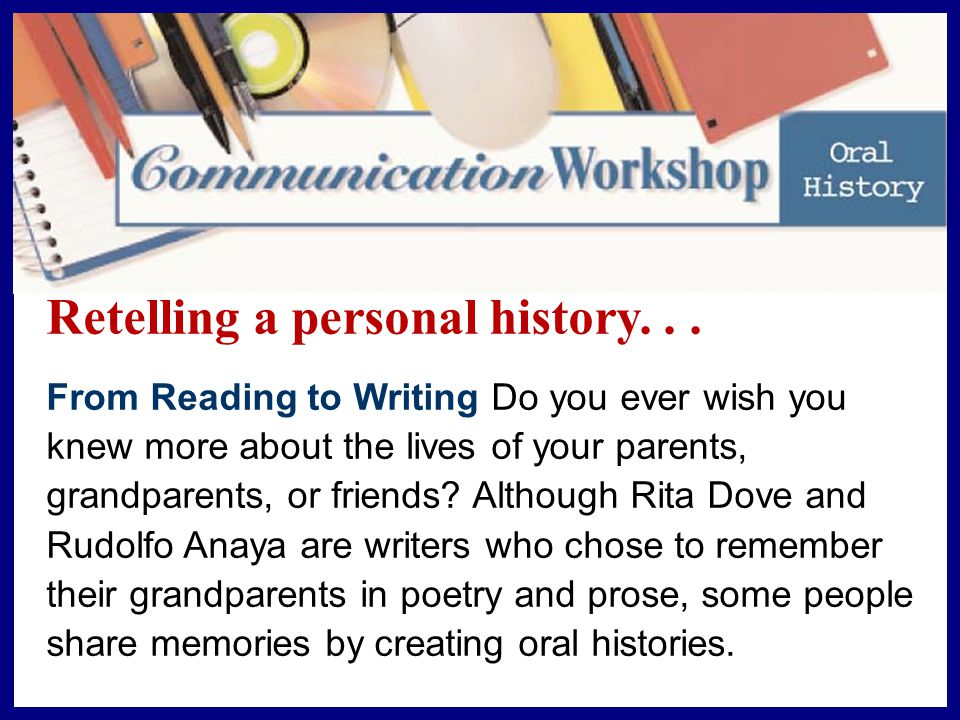Creating an Oral History 3 Planning Your Oral History After you create your transcript, decide how you want to present the oral history.