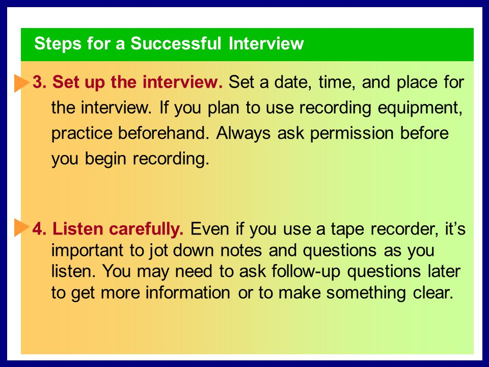 Steps for a Successful Interview 3.Set up the interview.