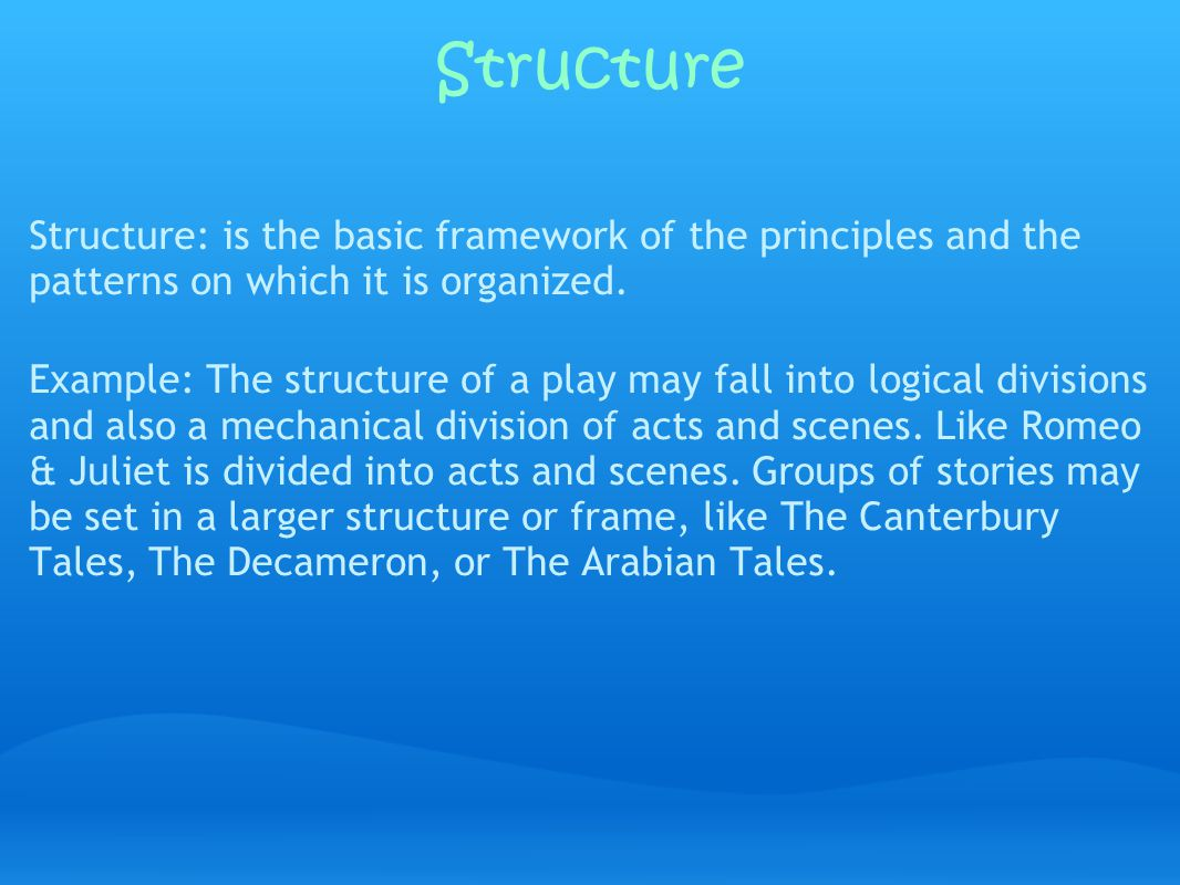 Structure Structure: is the basic framework of the principles and the patterns on which it is organized.