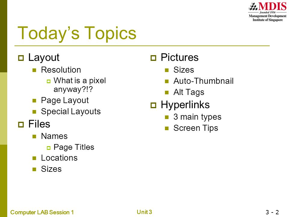 Computer LAB Session 1 Unit 3 3 - 3 How to plan your content  When you re planning a Web site, it s important to establish the goal of the site first.