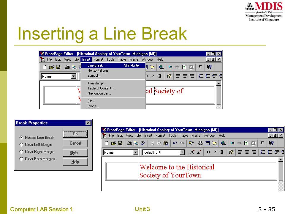 Computer LAB Session 1 Unit 3 3 - 35 Inserting a Line Break