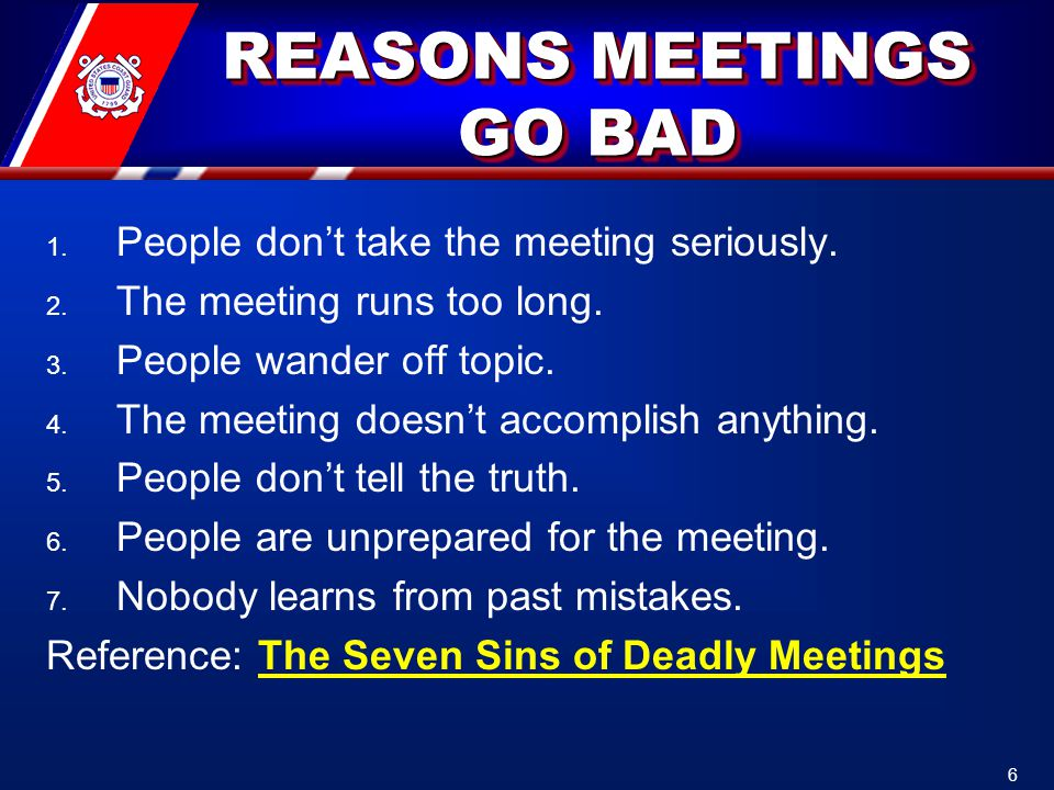 REASONS MEETINGS GO BAD 1. People don't take the meeting seriously.