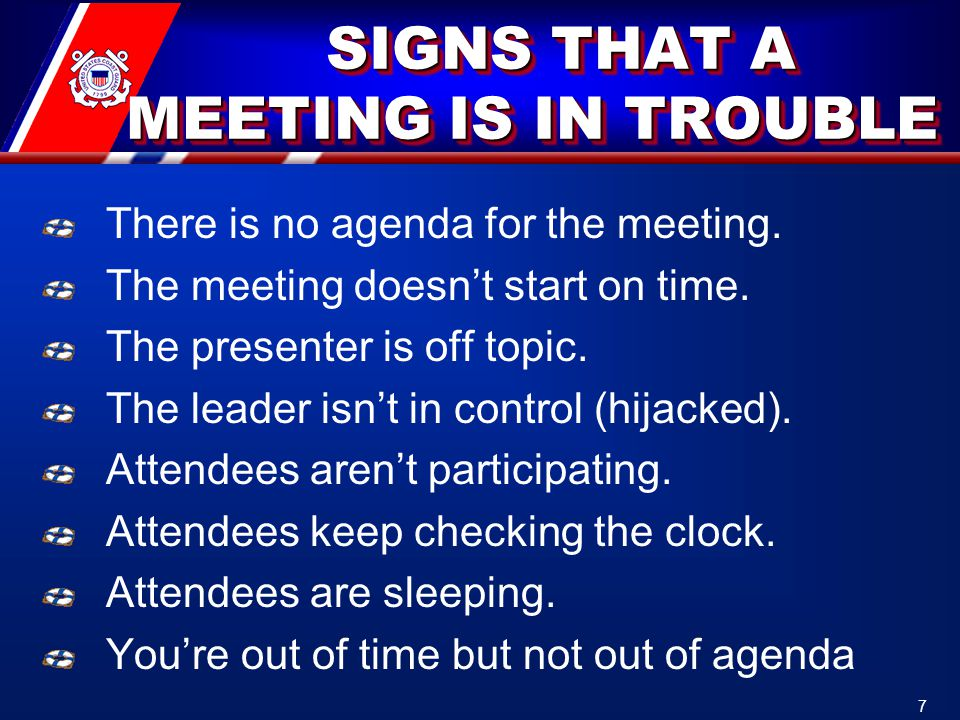 SIGNS THAT A MEETING IS IN TROUBLE SIGNS THAT A MEETING IS IN TROUBLE There is no agenda for the meeting.