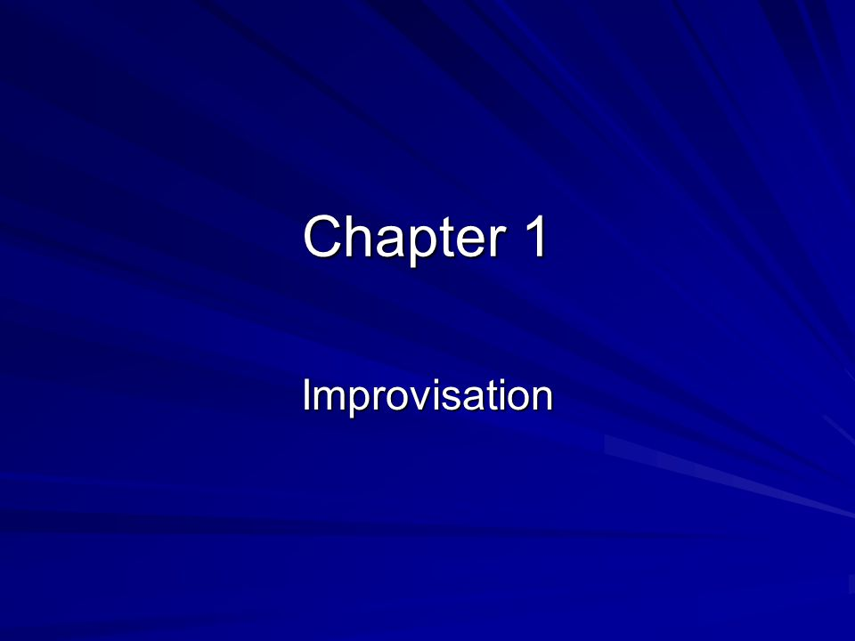 Chapter 1 Improvisation